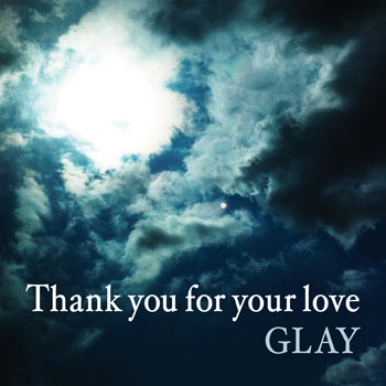 Single Thank you for your love by GLAY