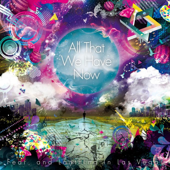 Album All That We Have Now by Fear, and Loathing in Las Vegas