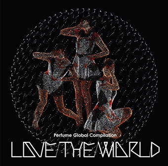 Album LOVE THE WORLD by Perfume