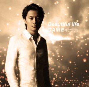 Single Beautiful life/GAME by Masaharu Fukuyama