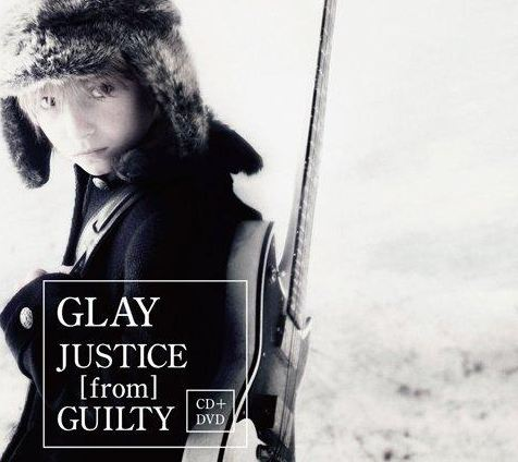 Single JUSTICE [from] GUILTY by GLAY
