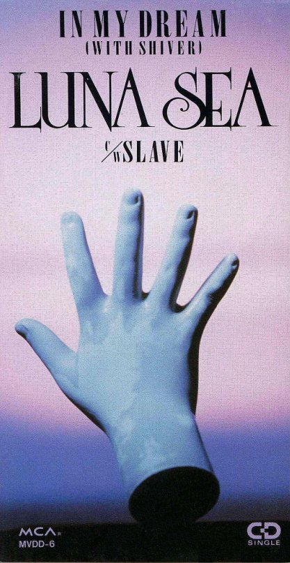 Single IN MY DREAM (WITH SHIVER) by LUNA SEA