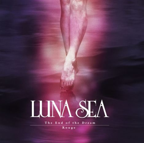 Single The End Of The Dream/Rouge by LUNA SEA