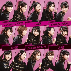 Single CHIKU-TAKU/Going My Way! by LinQ