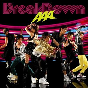 Single Break Down / Break your name / Summer Revolution by AAA