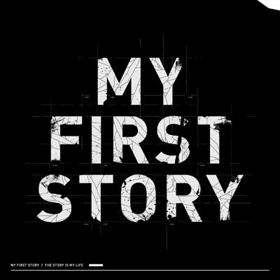 Album THE STORY IS MY LIFE by MY FIRST STORY