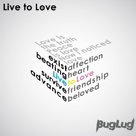 Single Live to Love by BugLug