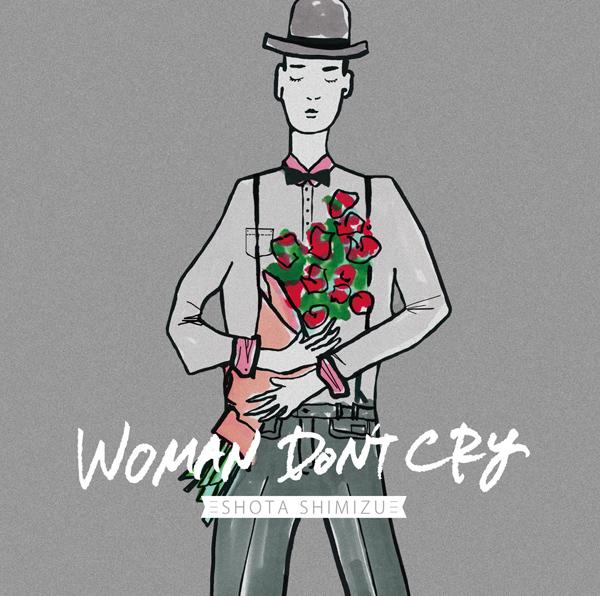 Single WOMAN DON'T CRY by Shota Shimizu