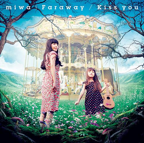 Single Faraway/Kiss you by miwa