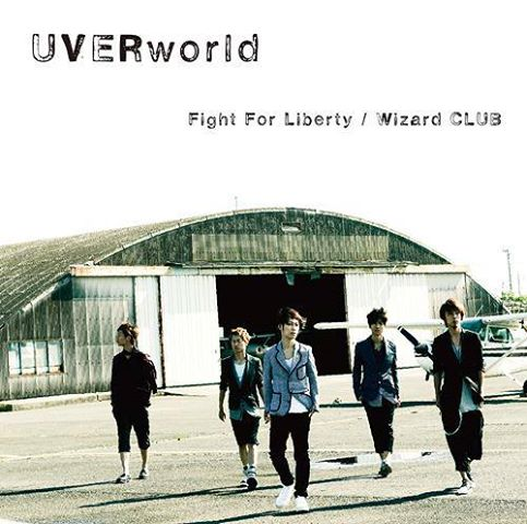 Single Fight For Liberty / Wizard CLUB by UVERworld