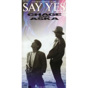 Single SAY YES by CHAGE & ASKA