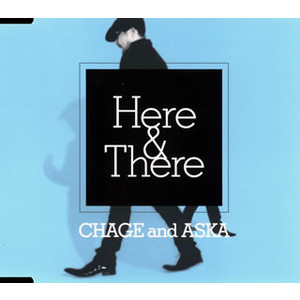 Single Here & There by CHAGE & ASKA