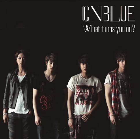 Album What turns you on? by CNBLUE
