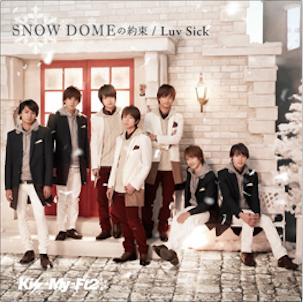 Single SNOW DOME no Yakusoku / Luv Sick by Kis-My-Ft2