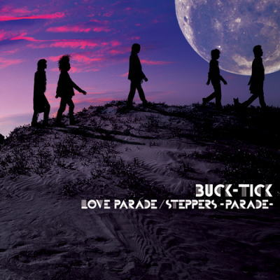 Single LOVE PARADE/STEPPERS -PARADE- by Buck-Tick