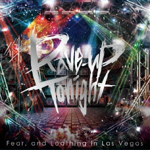 Album Rave-up tonight by Fear, and Loathing in Las Vegas