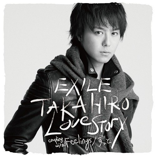 Love Story by EXILE TAKAHIRO