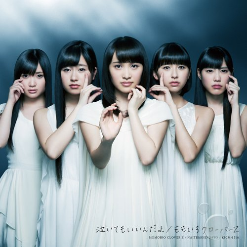 Single Naitemo Iindayo (泣いてもいいんだよ) by Momoiro Clover Z