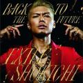 BACK TO THE FUTURE feat. VERBAL (m-flo) & SWAY by EXILE SHOKICHI