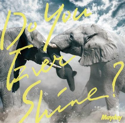 Single Do You Ever Shine? by Mayday