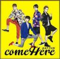 COME HERE by KAT-TUN