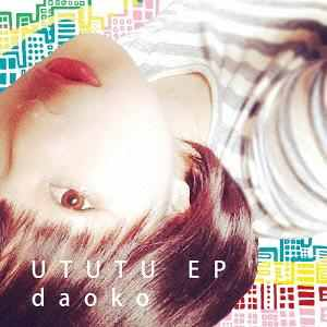 Mini album UTUTU EP by Daoko