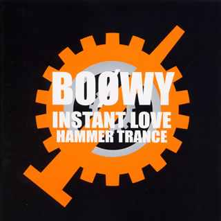 Album INSTANT LOVE-HAMMER TRANCE by BOOWY