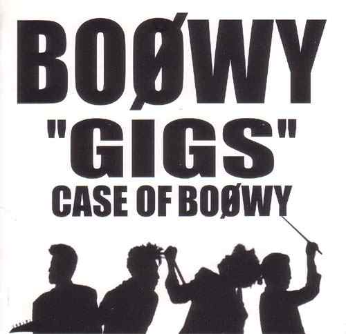 "Album ""GIGS""CASE OF BOØWY by BOOWY"