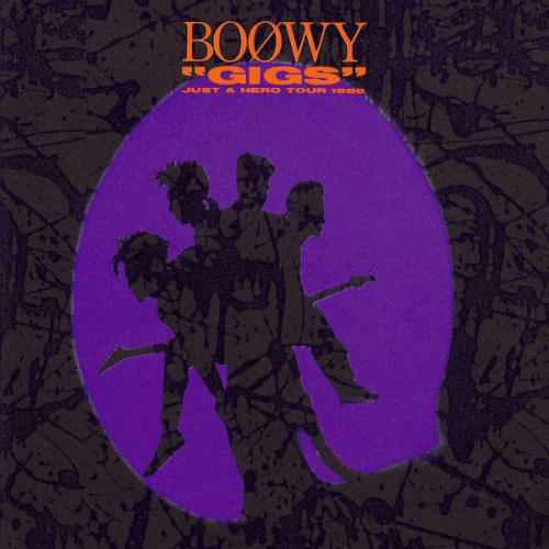 "Album ""GIGS""JUST A HERO TOUR 1986 by BOOWY"