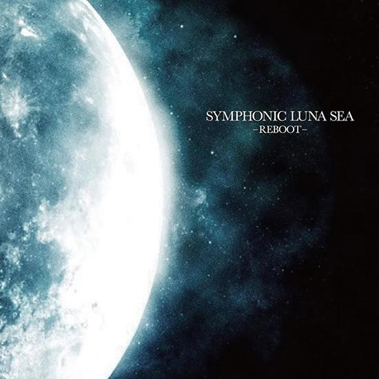Album SYMPHONIC LUNA SEA -REBOOT- by LUNA SEA