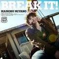 BREAK IT! by Mamoru Miyano