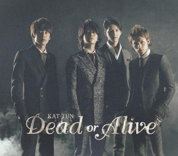 Single Dead or Alive by KAT-TUN