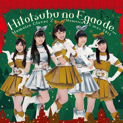 Single Hitotsubu no Egao de... / Chai Maxx ZERO by Momoiro Clover Z