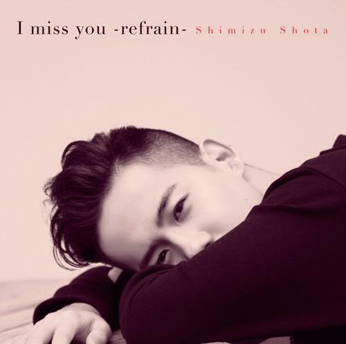 Single I miss you -refrain- by Shota Shimizu