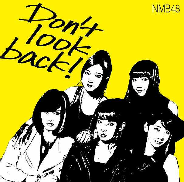 Dont look back! by NMB48