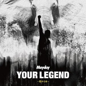Single Your Legend ~Moyuru Inochi~ by Mayday