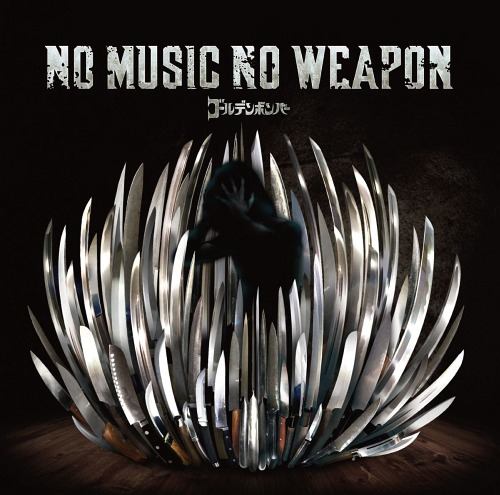 Album No Music No Weapon by Golden Bomber