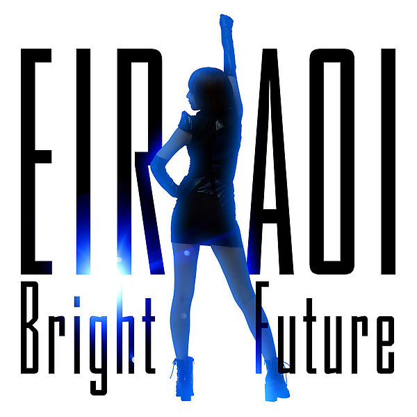 Single Bright Future by Aoi Eir