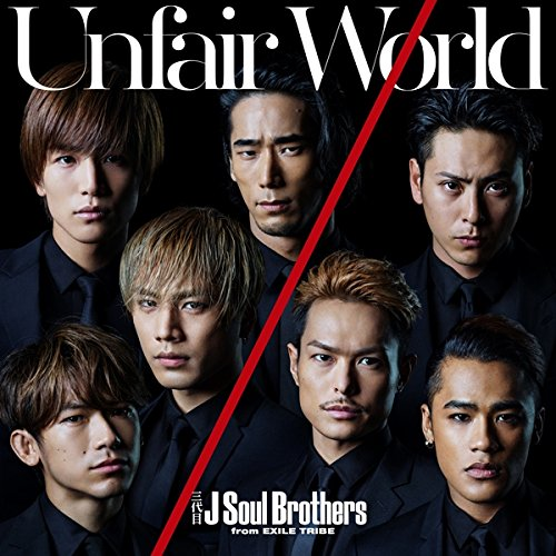 Unfair World by Sandaime J SOUL BROTHERS from EXILE TRIBE