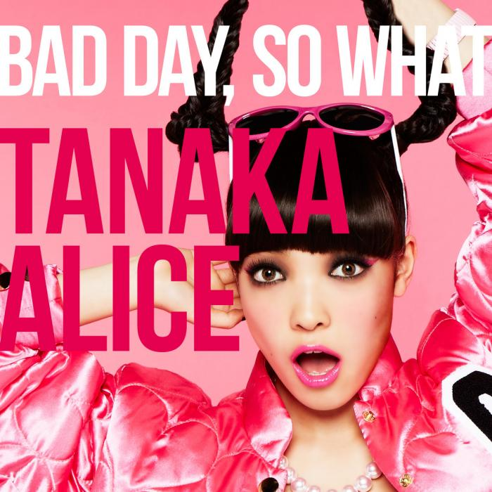Single BAD DAY , SO WHAT by TANAKA ALICE