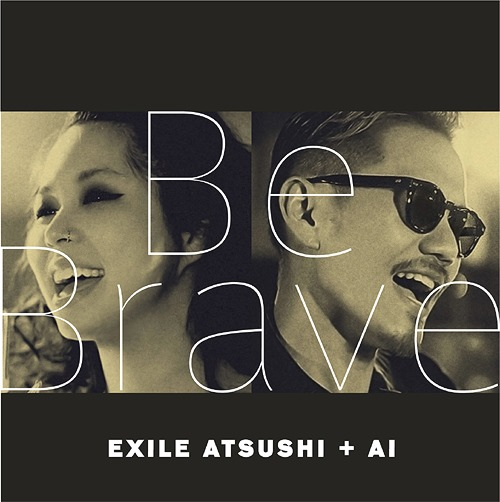 Single Be Brave (with AI) by EXILE ATSUSHI