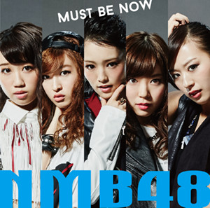 Must be now by NMB48