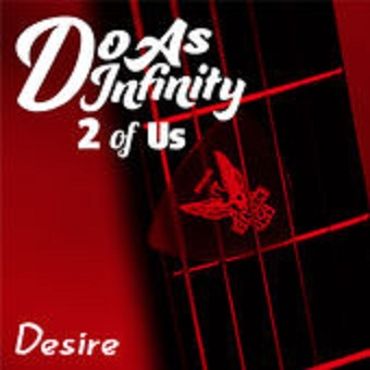 Single Desire [2 of Us] by Do As Infinity