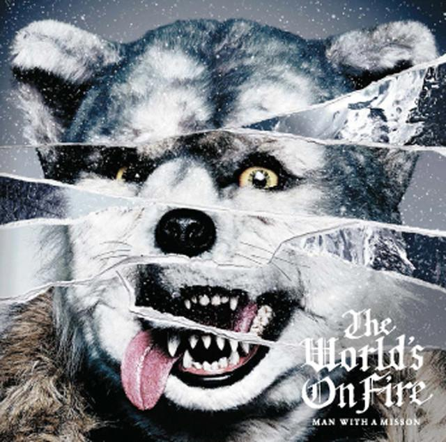 Album The World's On Fire by MAN WITH A MISSION