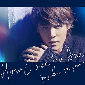 Single HOW CLOSE YOU ARE by Mamoru Miyano