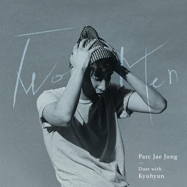 TWO MEN (Duet with 규현) by Parc Jae Jung