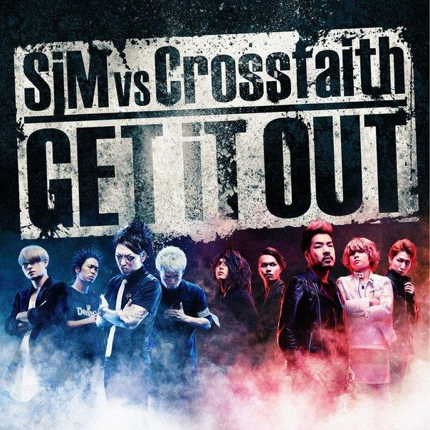 GET iT OUT (SiM vs Crossfaith) by SiM