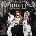 DEAD OR LIE by