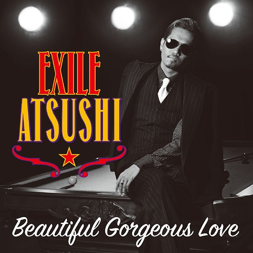 Single Beautiful Gorgeous Love / First Liners by EXILE ATSUSHI