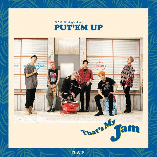 Single PUT 'EM UP by B.A.P